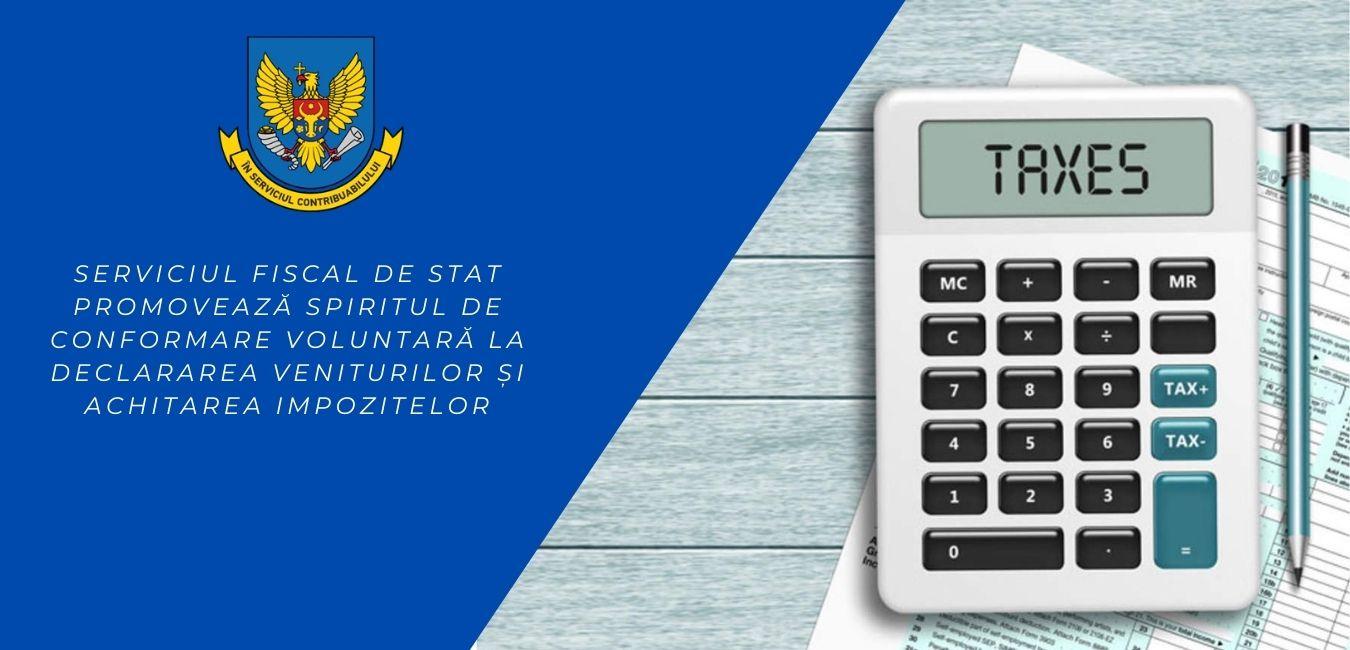 Serviciul Fiscal de Stat promovează spiritul de conformare voluntară la declararea veniturilor şi achitarea impozitelor