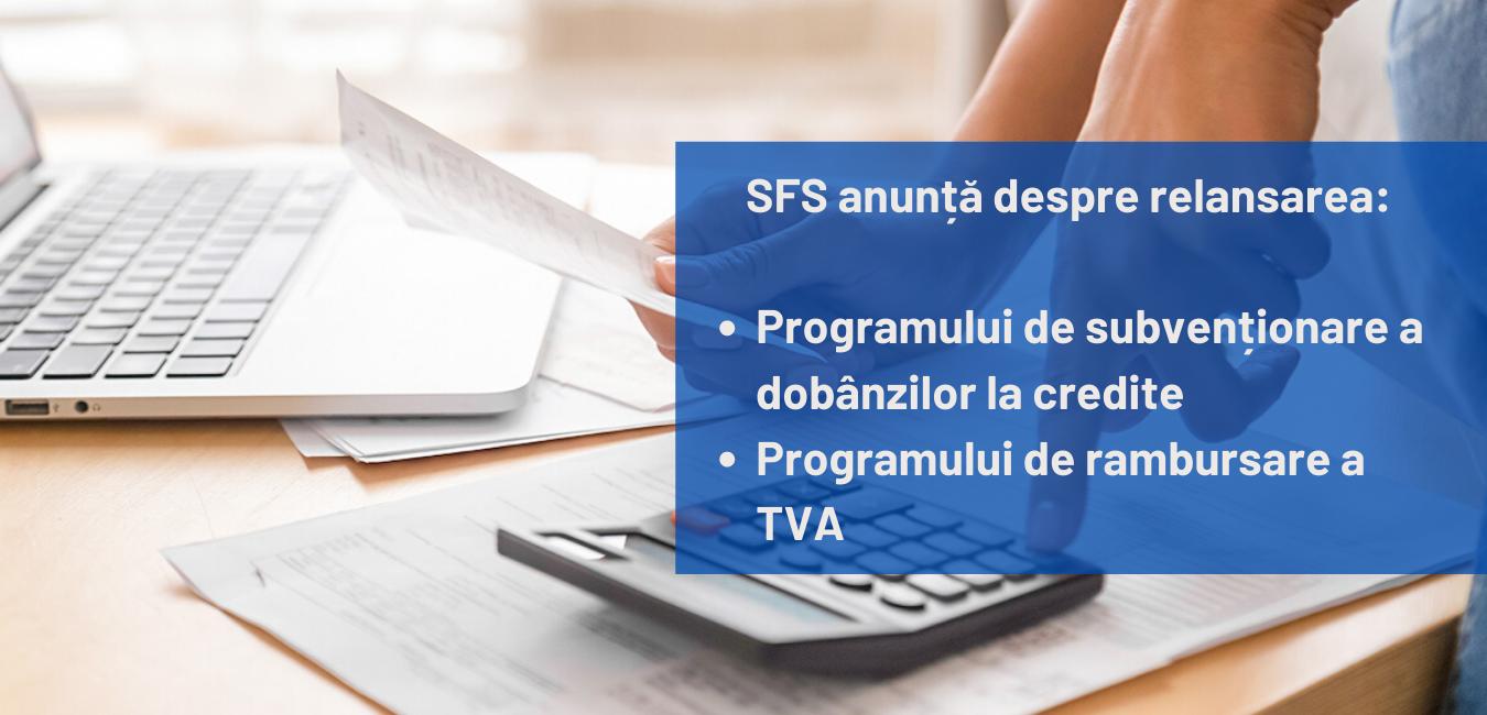 SFS anunță despre relansarea Programului de subvenționare a dobânzilor la credite și a Programului de rambursare a TVA