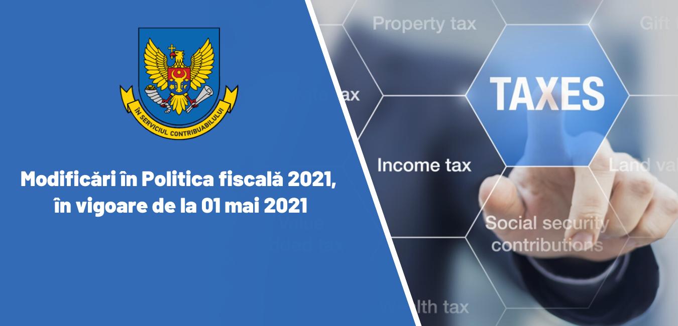 SFS reamintește despre modificările operate în Politica fiscală 2021, în vigoare de la 01 mai 2021