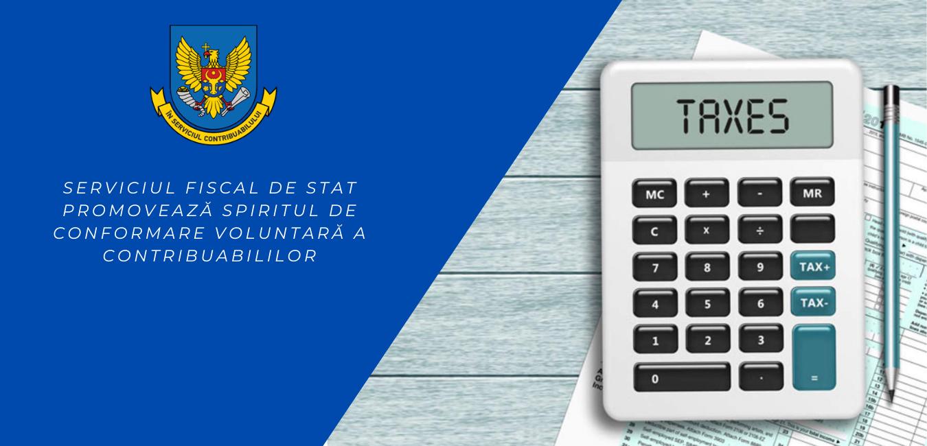 Serviciul Fiscal de Stat promovează spiritul de conformare voluntară a contribuabililor